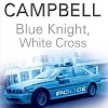 Blue Knight, White Cross by Colin Campbell